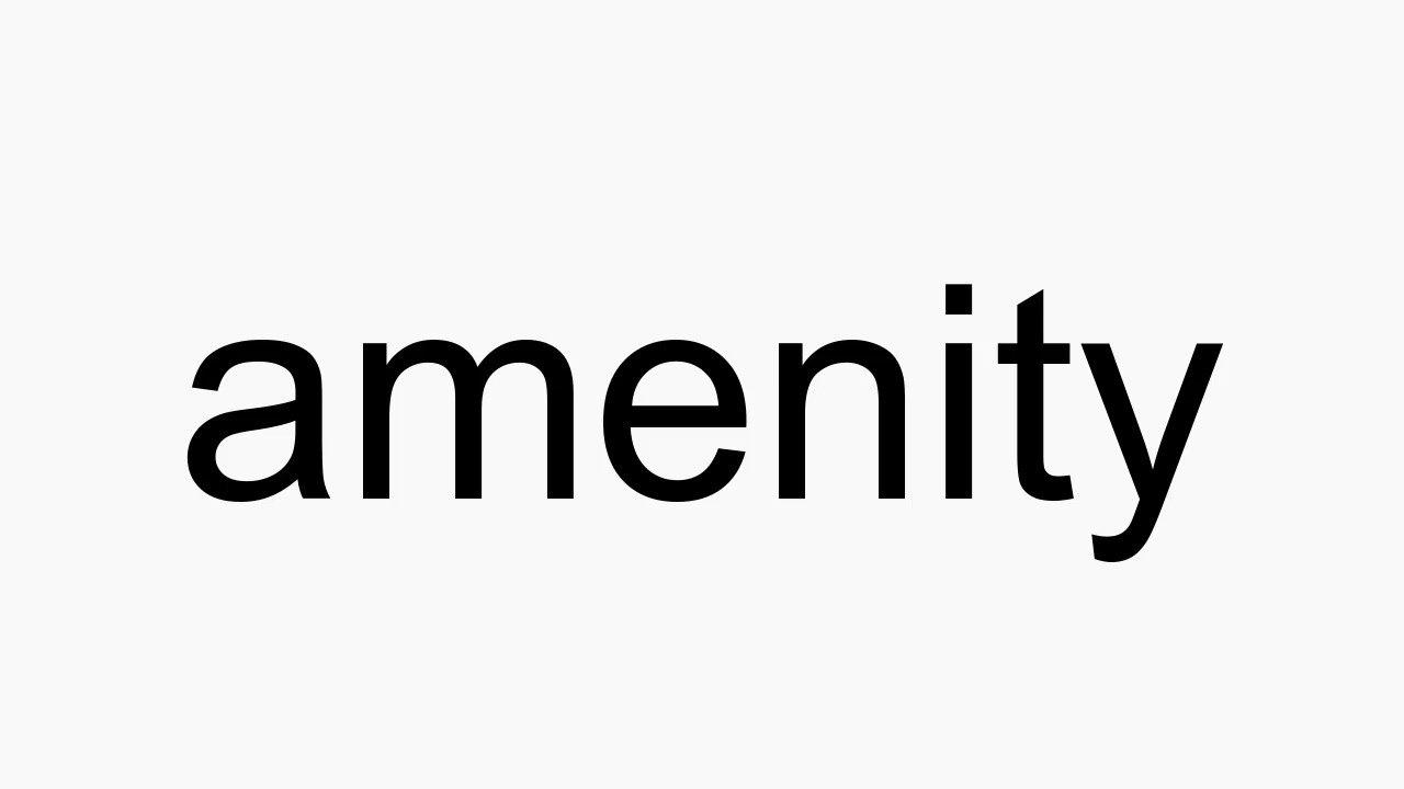 How to pronounce amenity