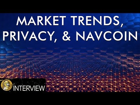 Crypto Market Trends, Privacy, & Navcoin Updates