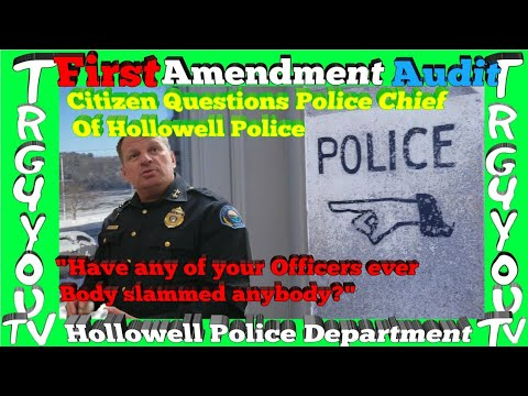 """Your Officers Ever Body slam anyone?"" First Amendment Audit Hollowell Police"