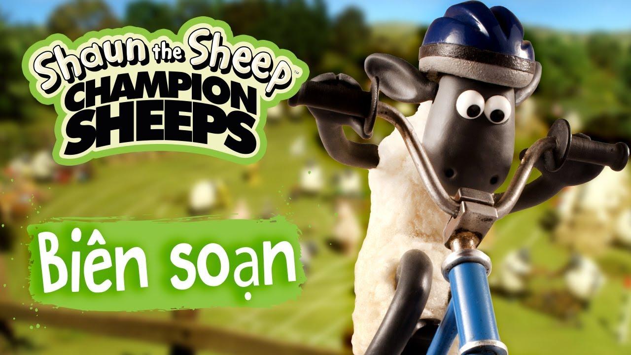 Biên tập | Tập đầy đủ | Championsheeps | Những Chú Cừu Thông Minh [Shaun the Sheep]