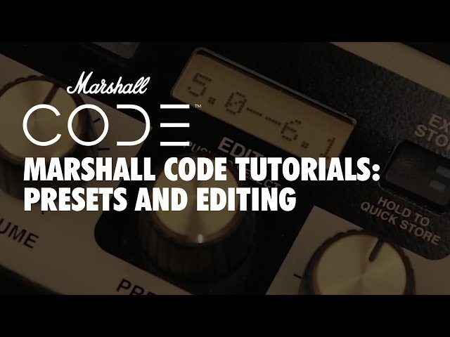 Marshall CODE Tutorials: CODE - Presets & Editing