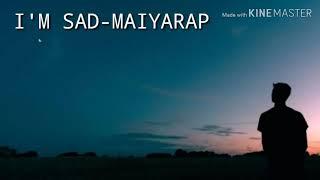 MAIYARAP-I'M SAD ft. STICKYRICE KILLAH (Prod. by SLOTPHOOM X NINO) | เนื้อเพลง