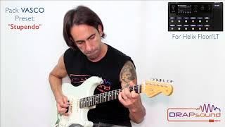 "Francesco Congia plays preset ""Stupendo"" (pack VASCO) for Helix Floor & LT!!!"
