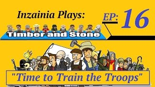Inzainia Plays: Timber And Stone Alpha 1.6+ Ep 16 (time To Train The Troops)