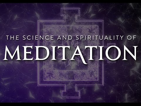 Meditation The Film : The Science and Spirituality of Meditation