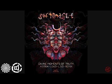 Shpongle - Divine Moments of Truth (Astrix, LOUD & LSD Remix)