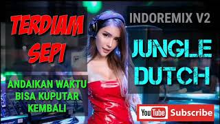 TERDIAM SEPI BREAKBEAT JUNGLE DUTCH FULL BASS TERBARU