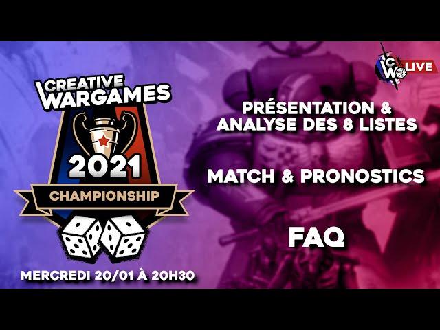 Creative Wargames Championship 2021 - Présentation (Listes, Match & pronostics)