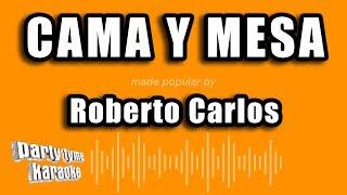 Roberto Carlos - Cama Y Mesa (Versión Karaoke)