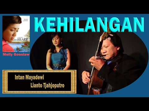Kehilangan (OST Heart) - Melly Goeslaw - Intan Mayadewi Tjahjaputra & Lianto Tjahjoputro