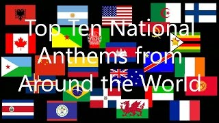 Top 10 National Anthems From Around the World
