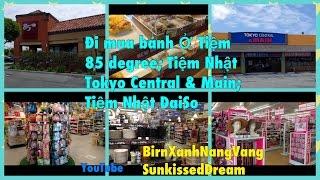 Đi mua bánh Ở Tiệm 85 degree; Tiệm Nhật Tokyo Central & Main; Tiệm Nhật DaiSo - Cuộc Sống Mỹ