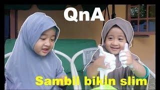 open QnA aishwa??||sambil bikin slime bareng qeisya