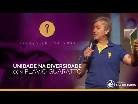 Unidade e Diversidade - Flavio Guaratto | Escola de Pastores