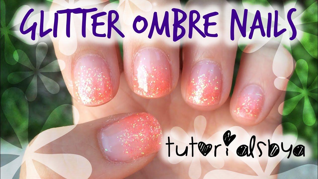 Glitter Ombre Gel Nails Tutorial Tutorialsbya Youtube