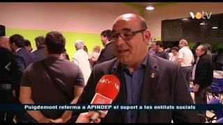 VOTV - Puigdemont referma a APINDEP el suport a les entitats socials