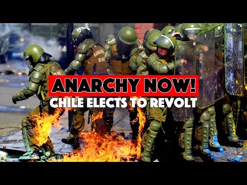 Anarchy Now! Chile Elects to Revolt