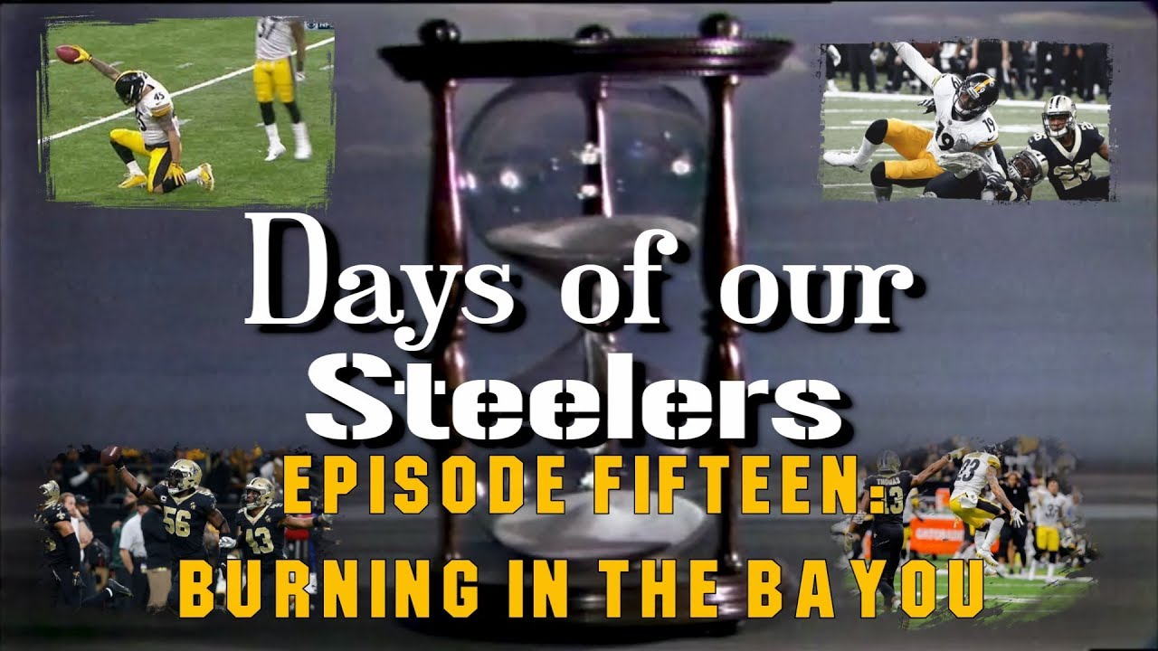 days-of-our-steelers-episode-fifteen-burning-in-the-bayou