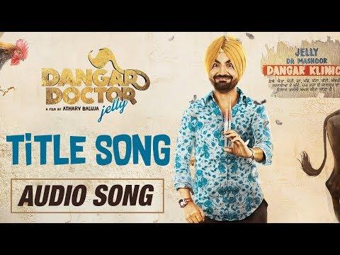 Dangar Doctor Title Song | Ravinder Grewal, Geet Gambhir