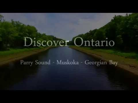 Discover Ontario: Parry Sound - Muskoka - Georgian Bay - Drone Video