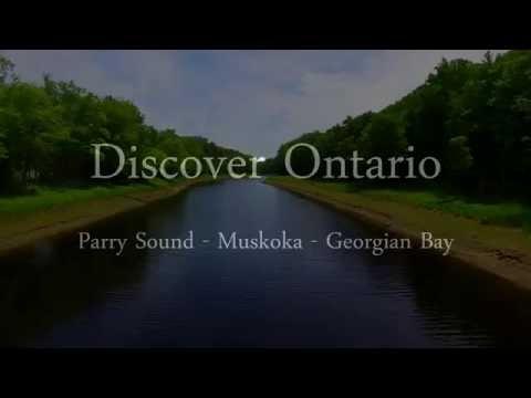 Discover Ontario: Parry Sound - Muskoka - Georgian Bay - Drone Video
