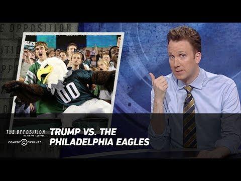 Trump Vs. The Philadelphia Eagles - The Opposition W/ Jordan Klepper