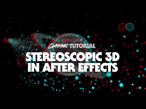Classic Tutorial | Stereoscopic 3D in After Effects