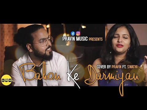 bahon-ke-darmiyan-|-khamoshi-|-salman-khan-&-manisha-koirala-|-pravin-ft-swathi-cover