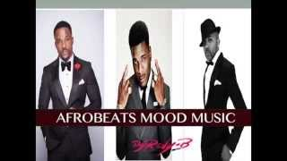 Afrobeats/Naija Mood Music Mix 2014/2015