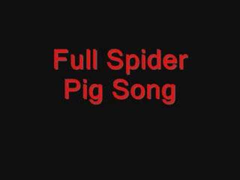 Full Spider Pig Song