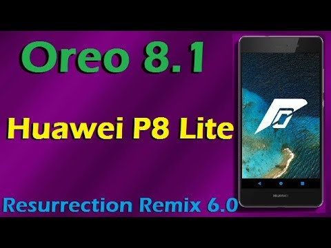 Stable Oreo 8 1 For Huawei P8 Lite (Resurrection Remix v6 0) Official  Update and Review