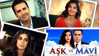 Aşk ve mavi dizisi oyuncuları