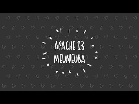 APACHE 13 - Meuneuba