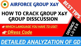 AIRFORCE GROUP X AND Y GD TIPS/HOW TO CLEAR GROUP X AND Y GROUP DISSCUSSION//GD TIPS FOR GROUP X&Y