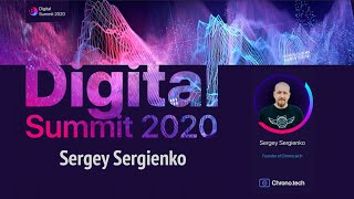 Digital Summit 2020 Day 4.1 Broadcast of the speech by Sergey Sergienko (Founder of Chrono.tech)