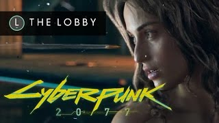 Cyberpunk 2077: When Will We See It? - The Lobby
