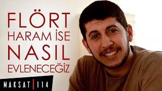 Flört Haram İse Nasıl Evleneceğiz Serkan Aktaş