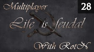 Life is Feudal Your Own - Multiplayer Gameplay with RotN - Episode 28