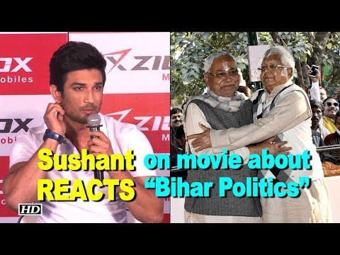 "Sushant's REACTION on movie about ""Bihar Politics"" Mp3"