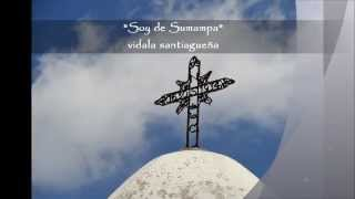 """LOS MANSEROS SANTIAGUEÑOS   """"SOY DE SUMAMPA"""" - VIDALA SANTIAGUEÑA"""