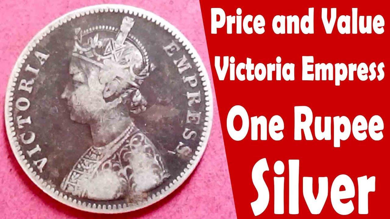 Silver, Victoria, Empress, One Rupee, Price and Value