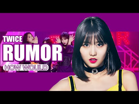 How Would TWICE Sing PRODUCE 48 - 'Rumor' (with Line Distribution)