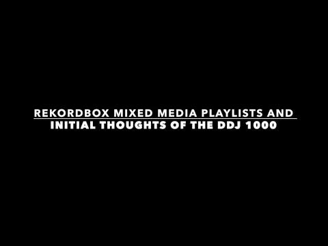Pioneer DDJ 1000 - Rekordbox Mixed Media Playlists and First Impressions