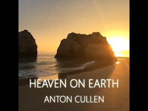 Heaven on Earth (Anton Cullen)