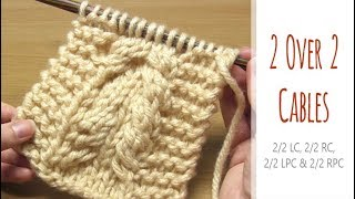 How to Knit: '2 over 2' CABLES | 2/2 LC | 2/2 RC | 2/2 LPC | 2/2 RPC | Knitting Purl Crosses