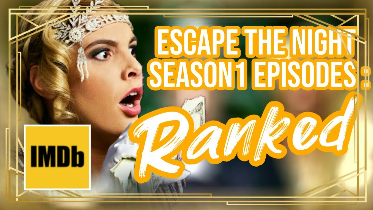 TOP 10 BEST SEASON 1 EPISODES RANKED! | IMDb | Escape The Night