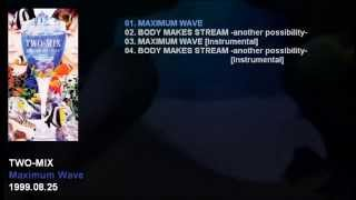 TWO-MIX 15th Single 「Maximum Wave」 Catalogue Number: WPD7-10009 R...