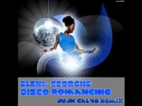 Elena Georghe - Disco Romancing ( Juan Calvo Remix )
