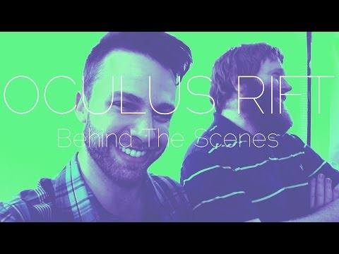 Oculus Rift - Behind The Scenes - Dustin Luke