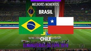 Melhores Momentos - Brasil 3 x 0 Chile - Eliminatórias da Copa 2018 - 10/10/2017
